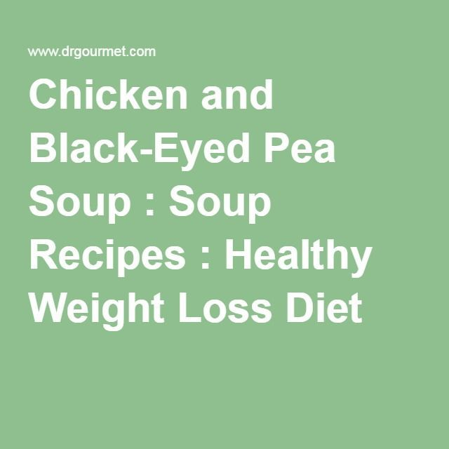 Chicken and black eyed pea soup recipes healthy weight loss diet also tamil plan for calories pinterest rh