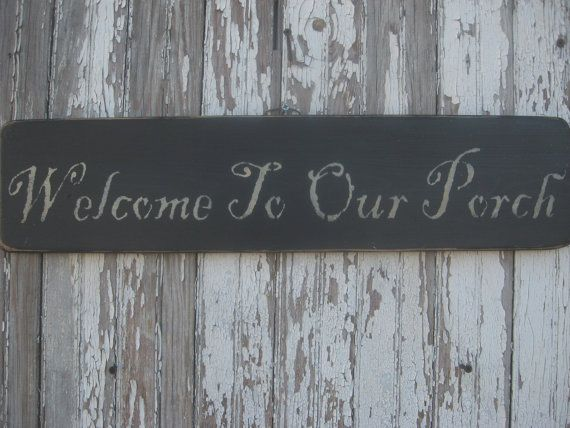 Welcome to Our Porch Sign by oldetymemarketplace on Etsy, $16.95
