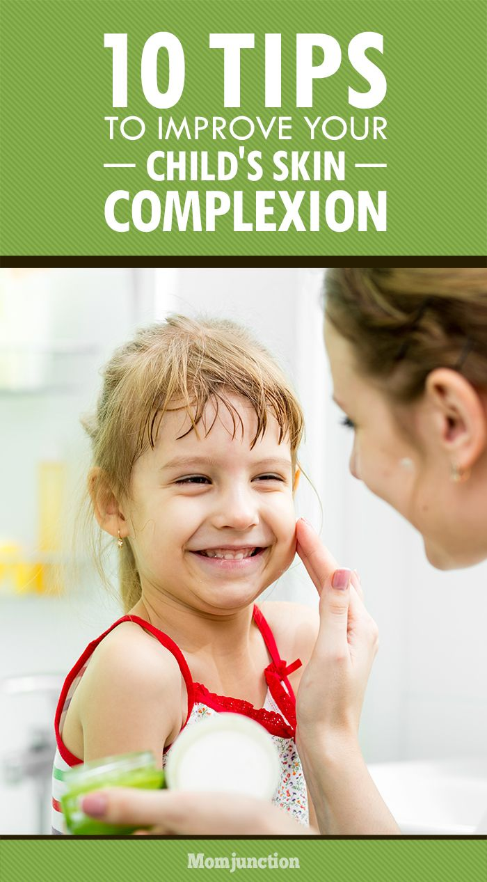 Top 10 Tips To Improve Your Child S Skin Complexion Kids Skin Care Improve Skin Complexion Skin Complexion