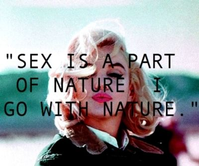 tumblr_lgwgj6udew1qza5j9o1_400.jpg (marilyn,monroe,quote,sex,nature)