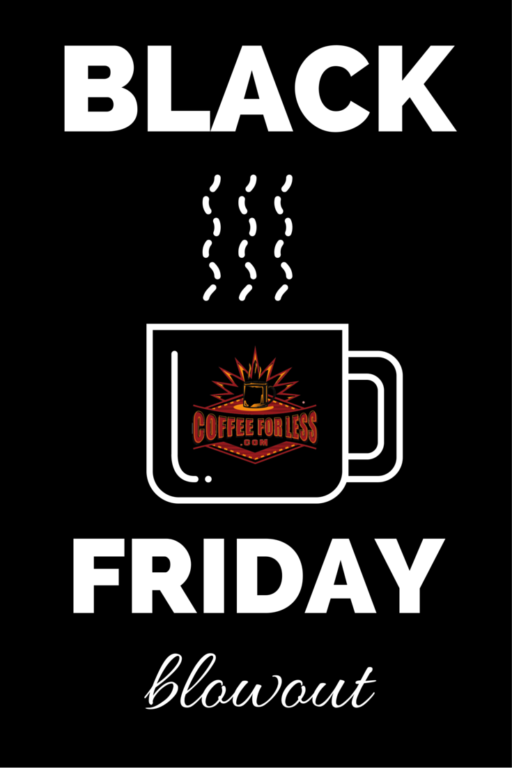 Don't Miss the CoffeeForLess Huge Black Friday Online