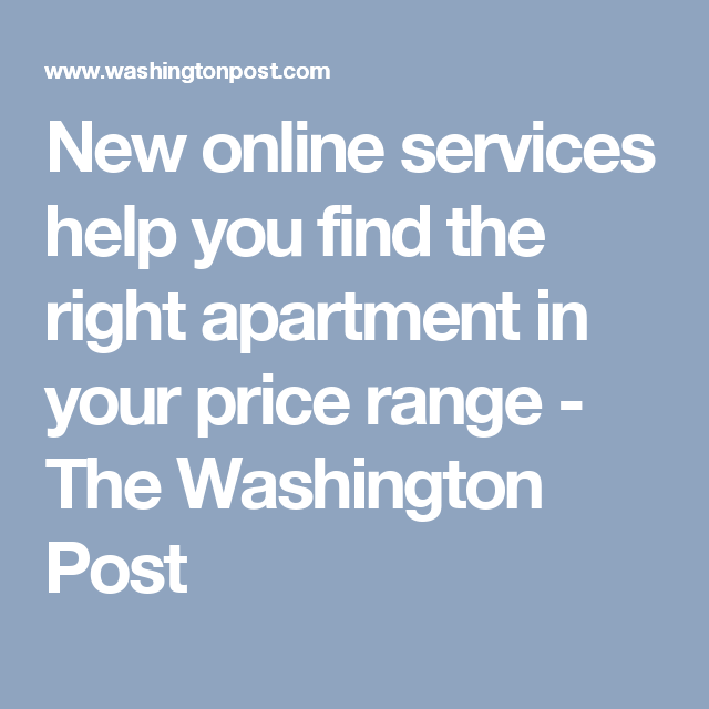 New online services help you find the right apartment in your price range - The Washington Post