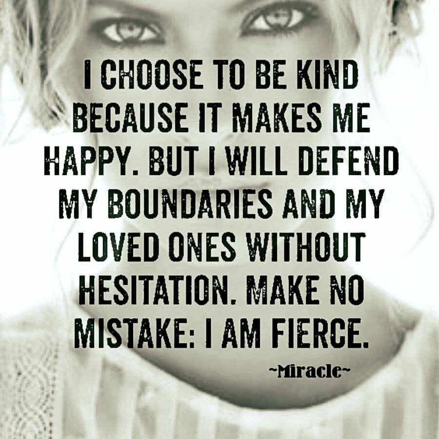 Boundaries are tough but necessary Although do not mistake my kindness for weakness