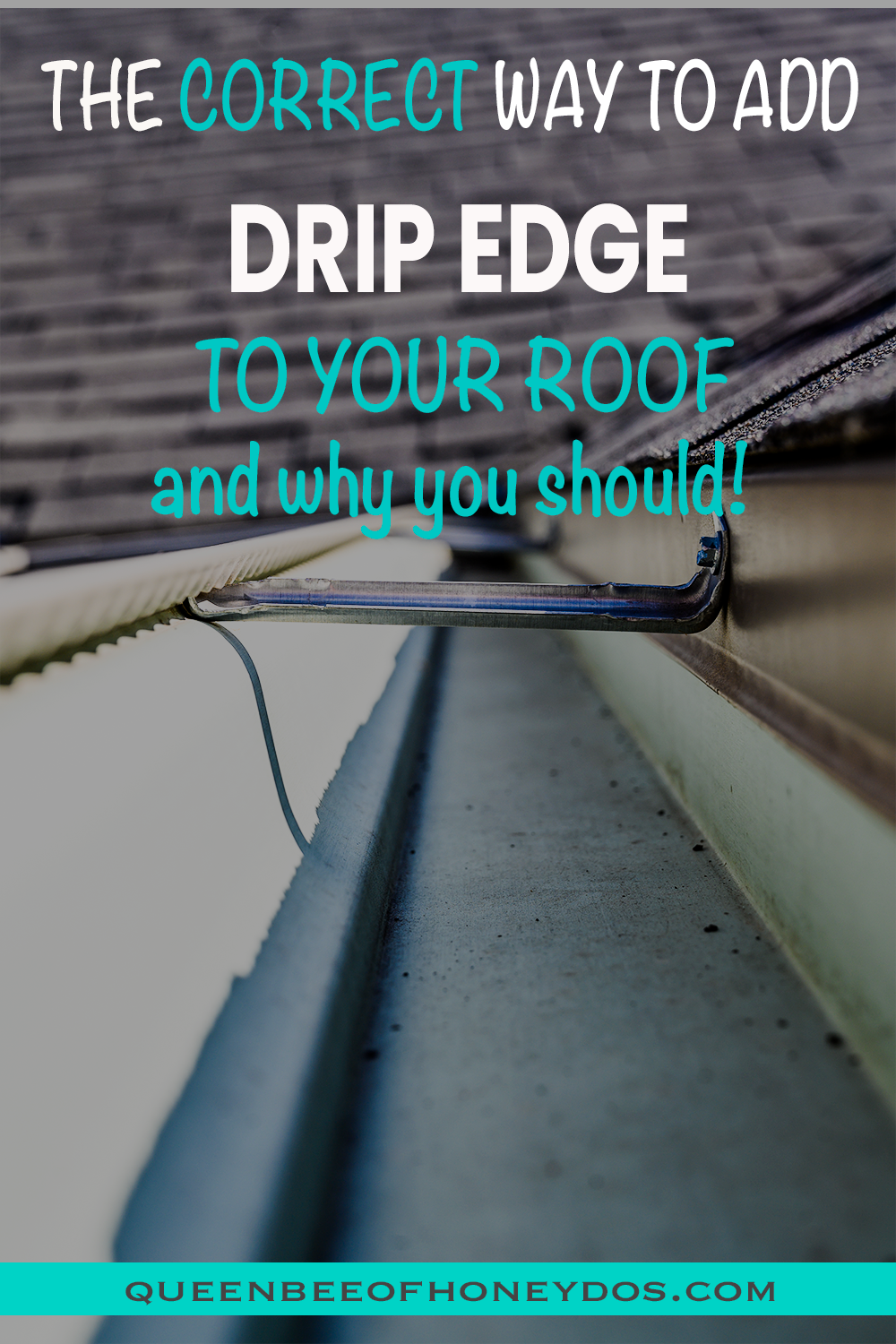 How To Install Drip Edge The Proper Way Queen Bee Of Honey Dos In 2020 Drip Edge Roof Sheathing Installation