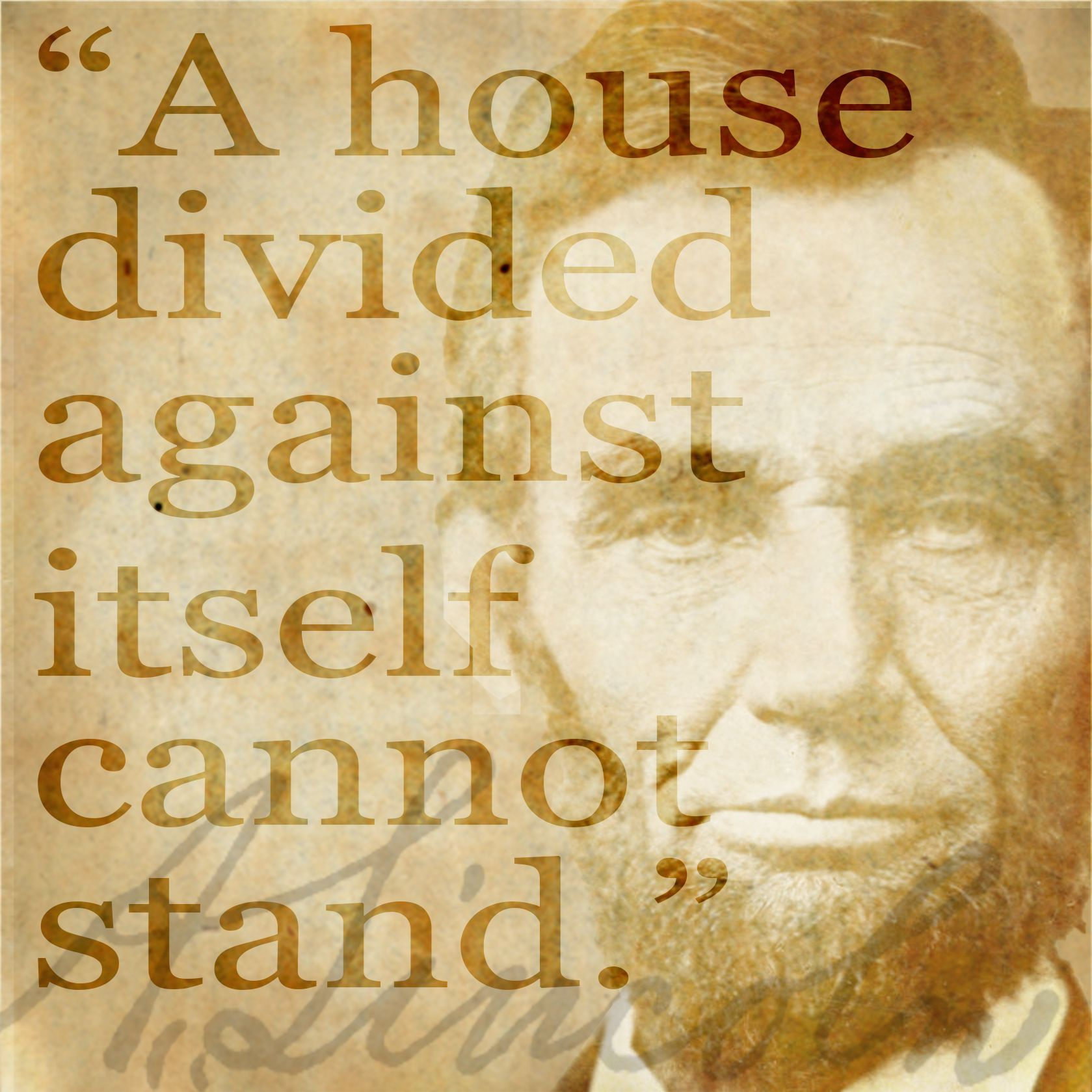Abraham Lincoln Speech a House Divided Cannot Stand