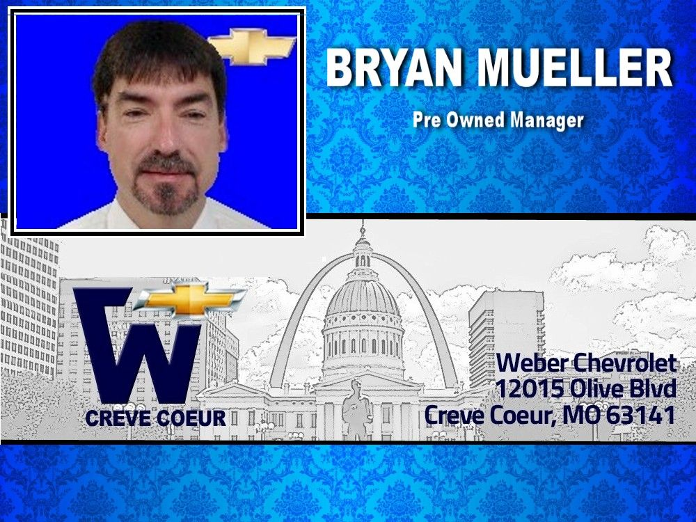Chevy Dealers St Louis >> Bryan Mueller Pre Owned Mgr At Weber Chevrolet At I 270