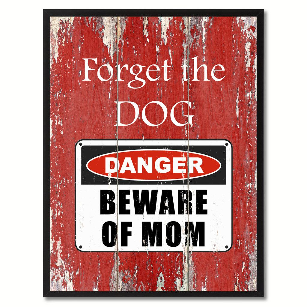 Beware Of Mom Danger Warning Gift Print On Canvas Home Décor Wall Art