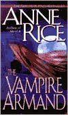 The Vampire Armand (Vampire Chronicles Series #6)