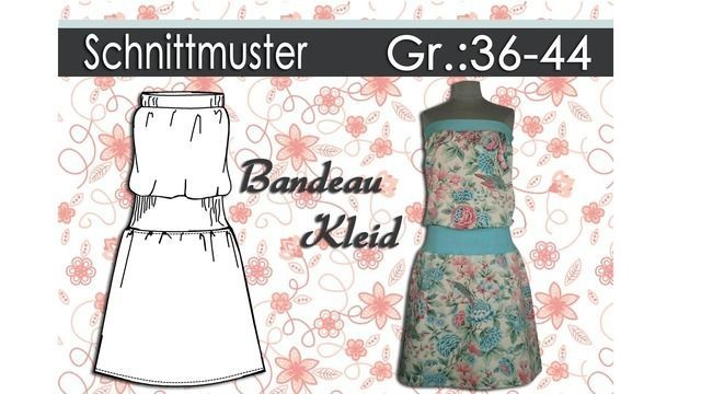 Schnittmuster & Nähanleitung für ein Bandeau Kleid Gr.:36 ...