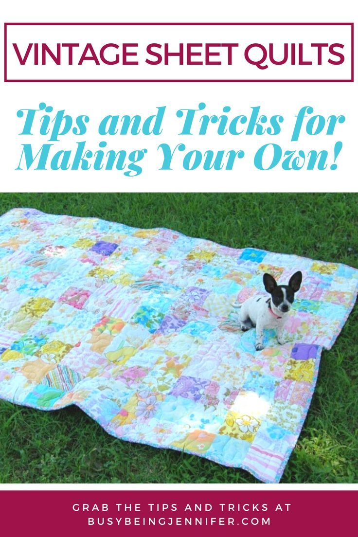 Vintage Sheet Quilts -Tips and Tricks for making your own!