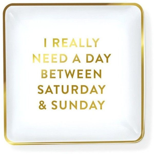 """""""I Really Need A Day Between Saturday Sunday"""" Trinket Tray Waiting On... ($16) ❤ liked on Polyvore featuring home and home decor"""