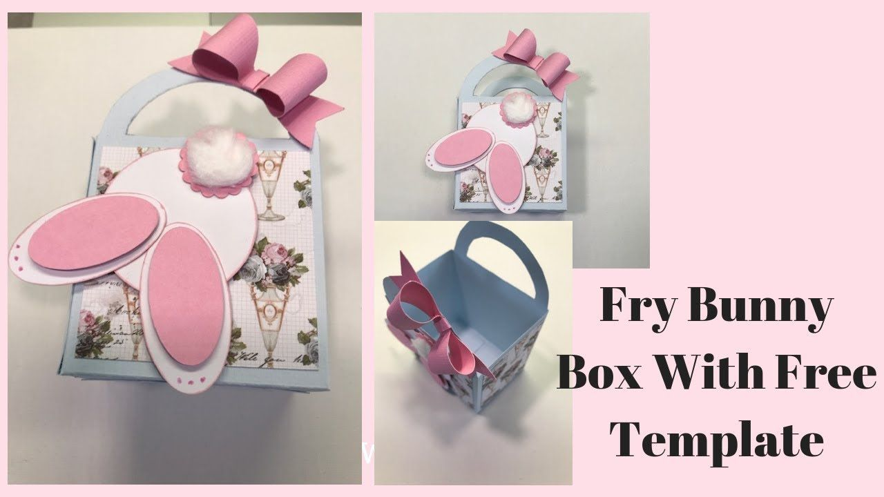 Fry Bunny Box Free Template Pop Up Card Templates Scrapbook Box Diy Easter Gifts