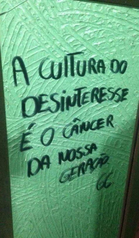 A cultura do desinteresse é o câncer da nossa geração