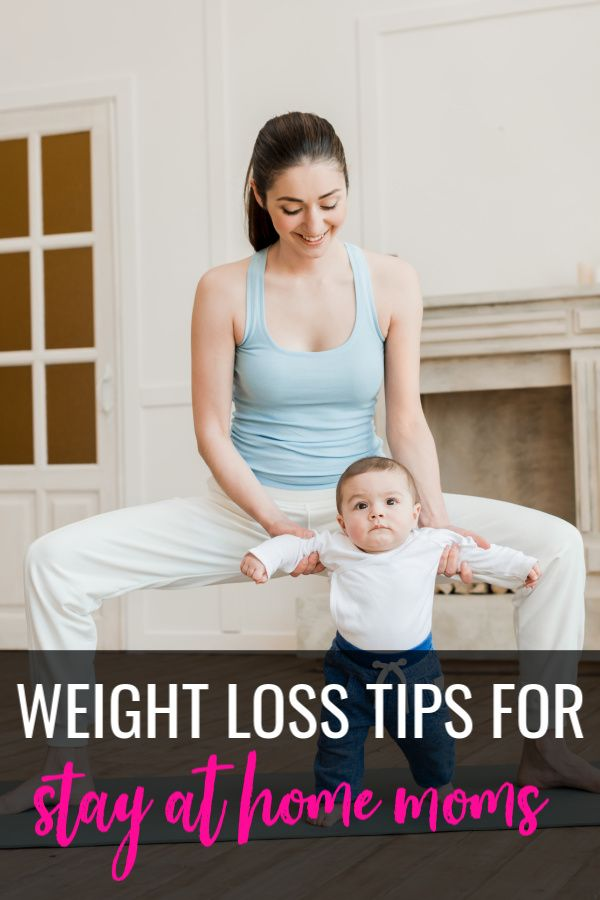 Stay at home mom weight loss tips