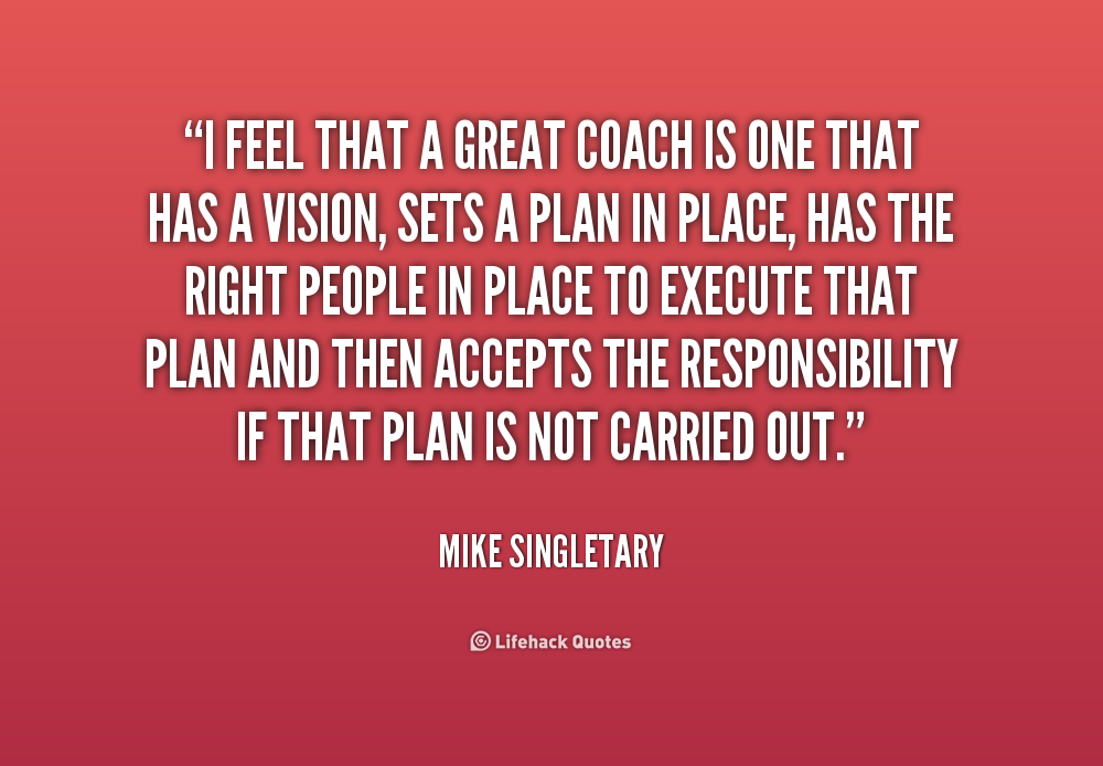 Coaching Quotes Quotes About Great Coaches Coach Quotes