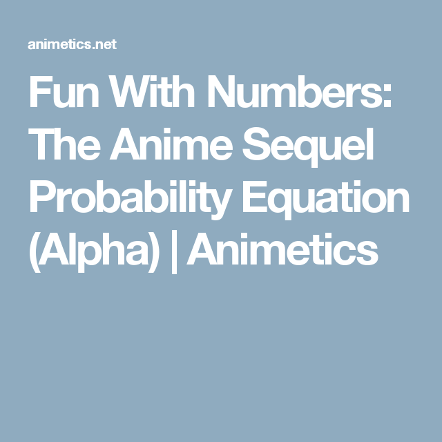fun with numbers the anime sequel probability equation alpha