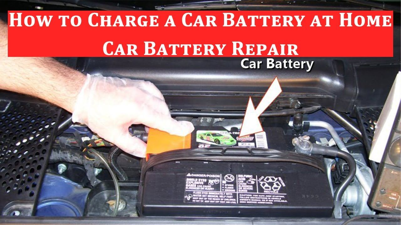 How to Charge a Car Battery at Home Car Battery Repair