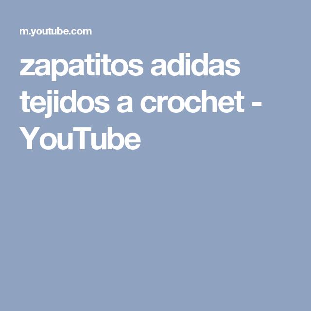 zapatitos adidas tejidos a crochet - YouTube