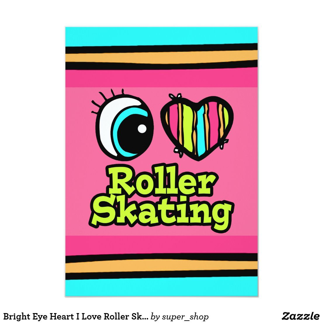Bright Eye Heart I Love Roller Skating Invitation Zazzle