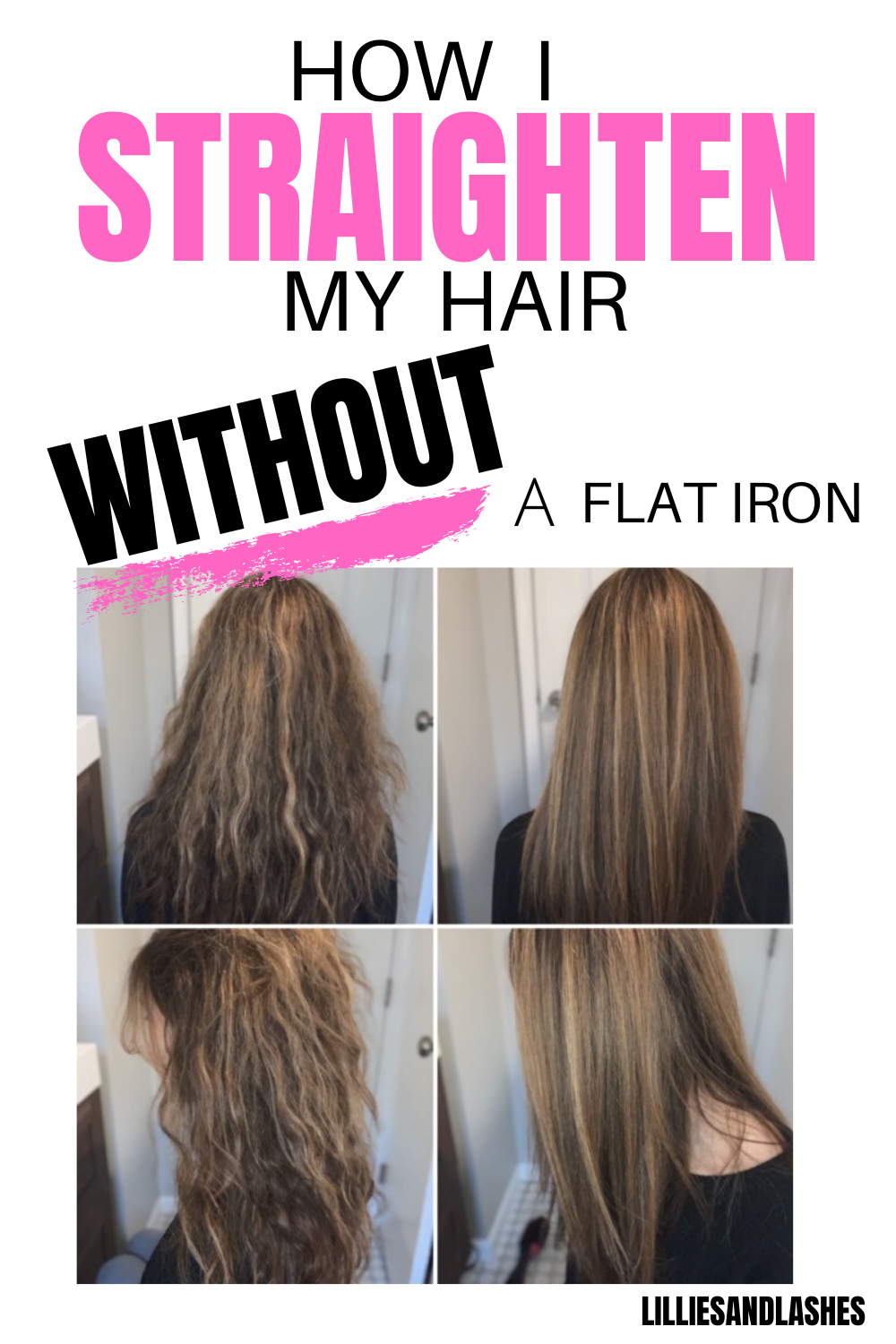How To Straighten Hair Quickly Without A Flat Iron Lillies And Lashes In 2020 Straightening Hair Tips Straightening Curly Hair Flat Iron Hair Styles