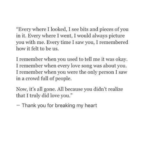 Thank You For Breaking My Heart Heartache Heartfelt Quotes My