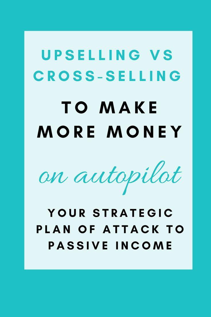 Upselling vs Cross Selling to make more money on autopilot