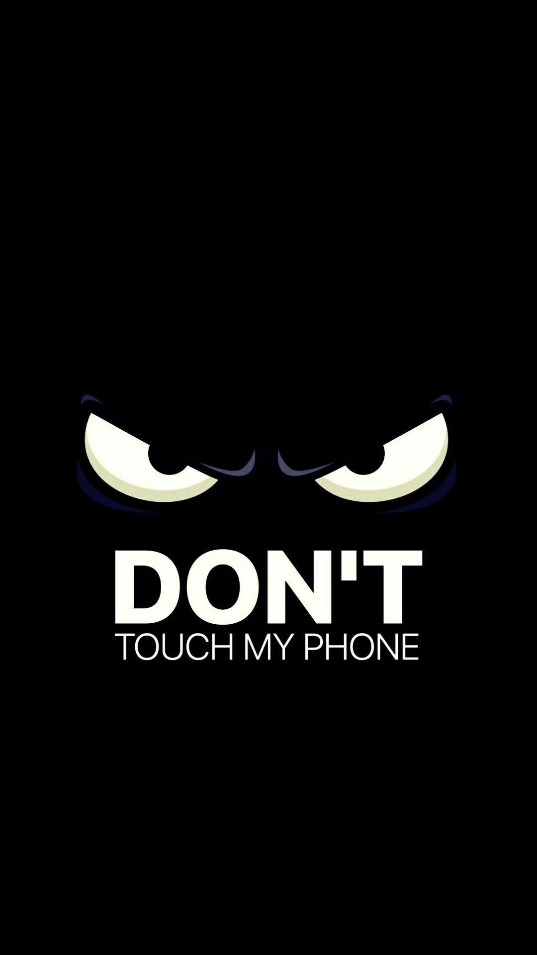 Pin By Cache On Wallpapers Dont Touch My Phone Wallpapers Phone Wallpaper For Men Funny Phone Wallpaper