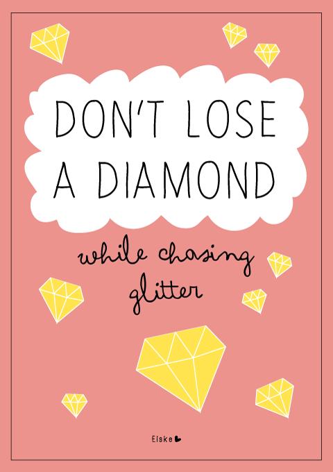 Don't lose a diamond | Elske | www.elskeleenstra.nl