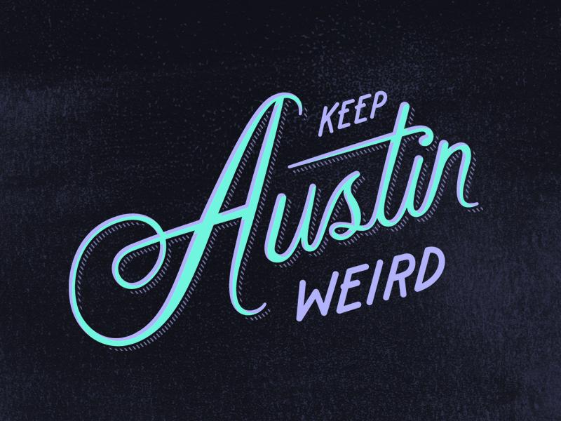 Keep Austin Weird Weird Visit Austin Neon Signs
