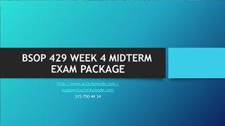 BSOP 429 WEEK 4 MIDTERM EXAM PACKAGE