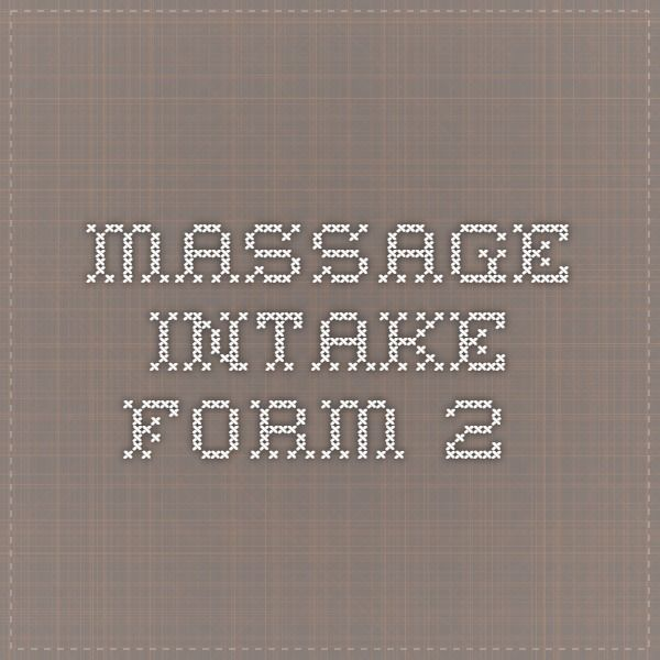 Massage Intake Form  Use This One  Chanti Lmt