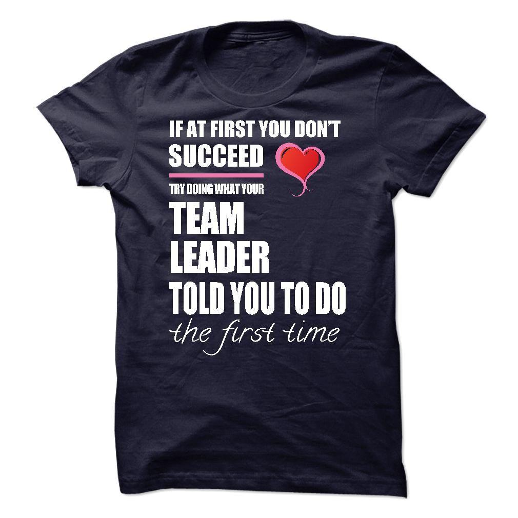 I am a/an Team Leader T Shirt, Hoodie, Sweatshirt