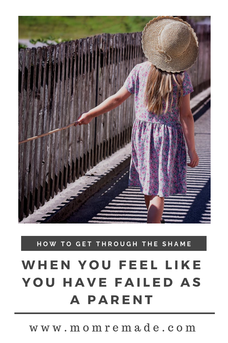 When You Feel Like You Have Failed as a Parent | Mom Life