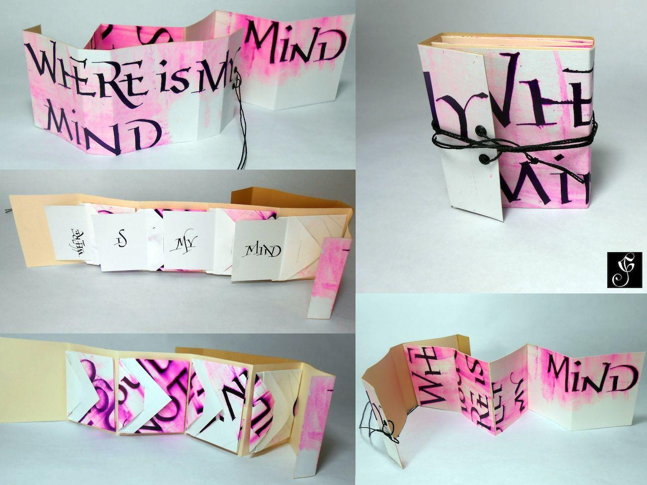 """Where is my mind"" 2014 Authors: Book project: Gabriela Irigoyen Calligraphy: Cláudio Gil 6,5 X 7,5 cm (closed) 39,5 X 7,5 cm (open)"