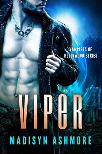 Viper (Vampires of Hollywood Book 1) by Madisyn Ashmore
