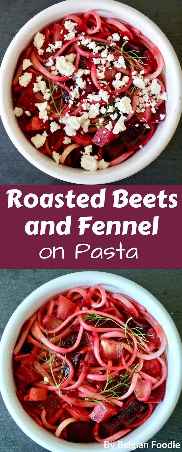 Roasted Beets And Fennel On Pasta