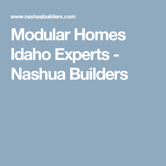 Modular Homes Idaho Experts - Nashua Builders | Smaller Home ... on waverly mobile homes, campbell mobile homes, belmont mobile homes, california mobile homes, new york mobile homes, san antonio mobile homes, warren mobile homes, austin mobile homes, portland mobile homes, montana mobile homes, franklin mobile homes, brentwood mobile homes, lexington mobile homes, new mexico mobile homes, gardner mobile homes, melrose mobile homes, burlington mobile homes, breckenridge mobile homes, windham mobile homes, mobile mobile homes,