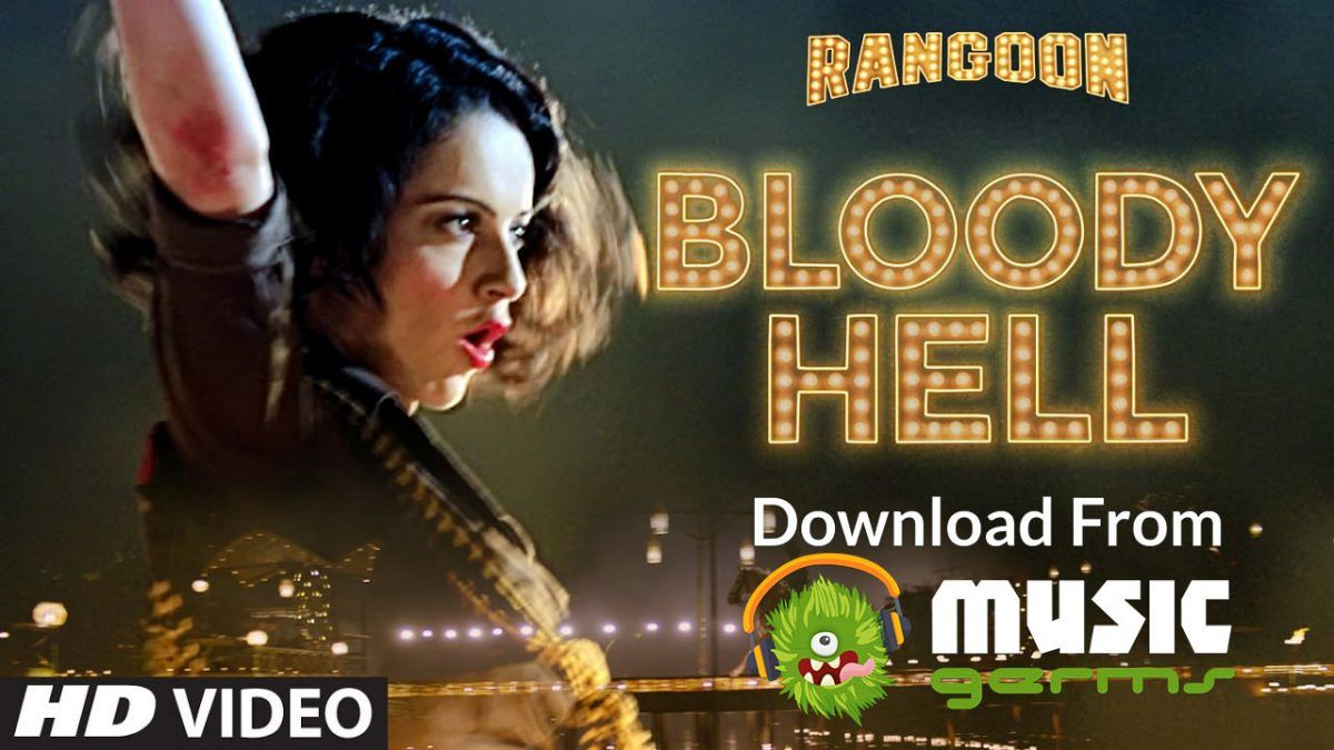 Pin on Latest Bloody Hell HD Song 2017 Rangoon Movie