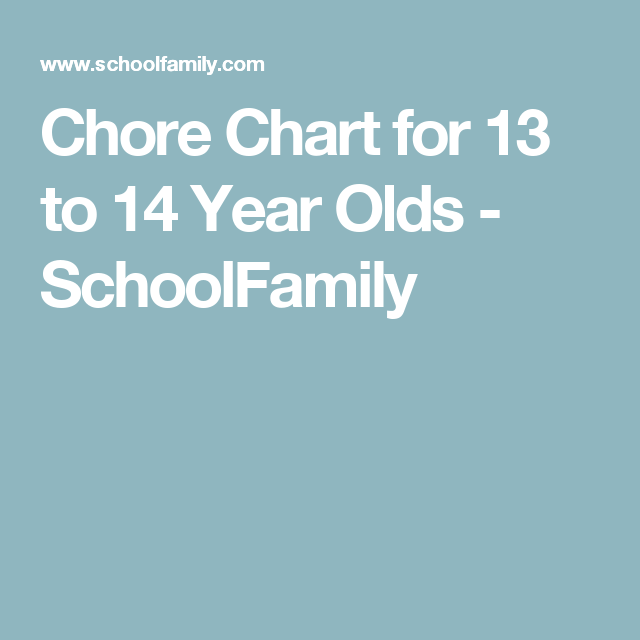 Chore Chart For 13 To 14 Year Olds Schoolfamily Chore Chart Chores 12 Year Old