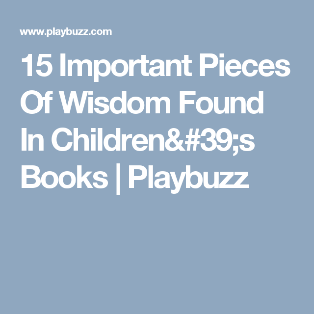 15 Important Pieces Of Wisdom Found In Children's Books | Playbuzz