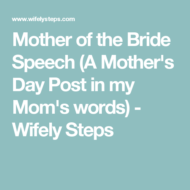 Mother of the Bride Speech (A Mother's Day Post in my Mom's