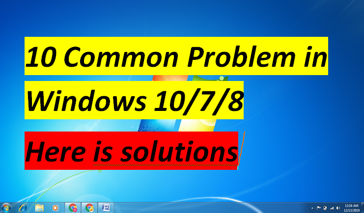 10 Common Problem In Windows 7 Problem Solution