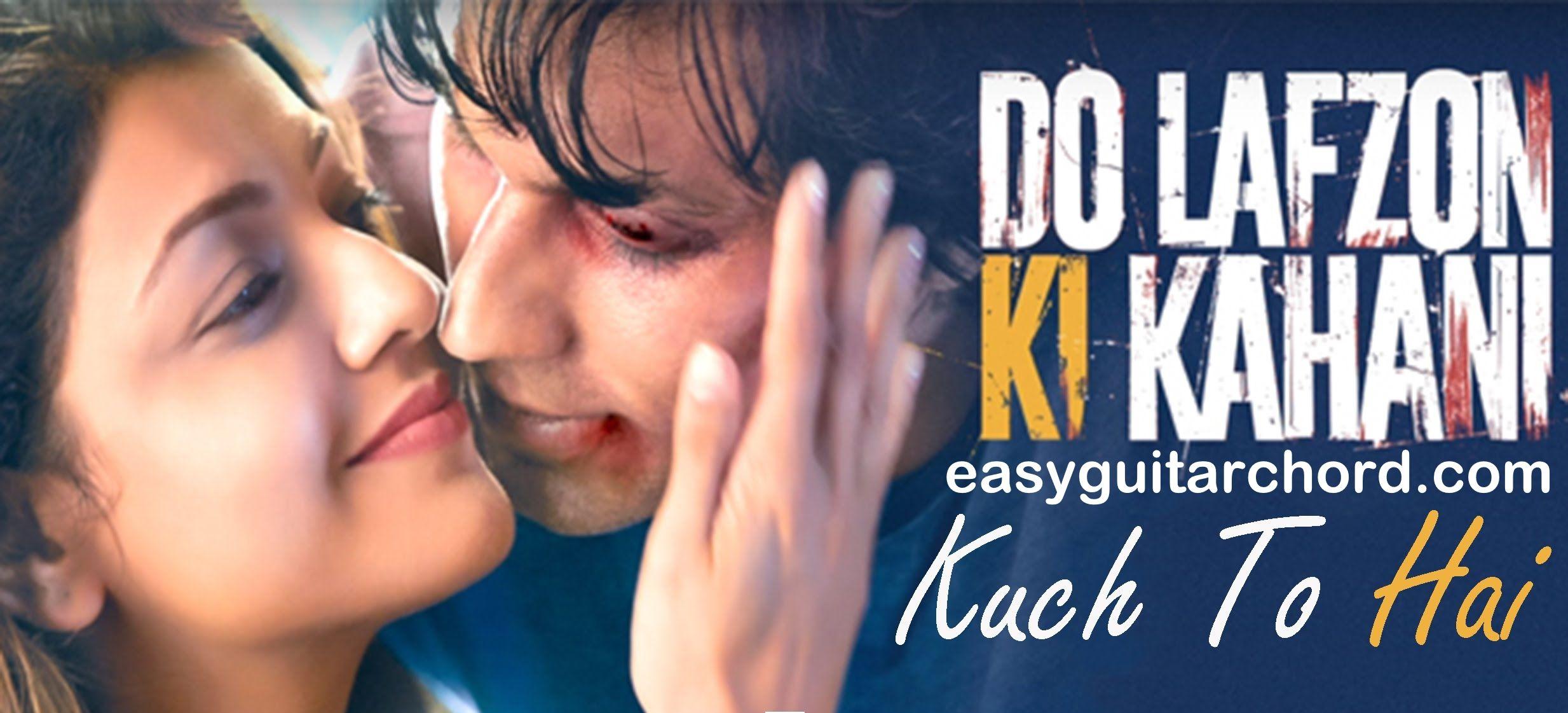 Kuch Toh Hai Guitar Chords Do Lafzon Ki Kahani Bollywood Songs