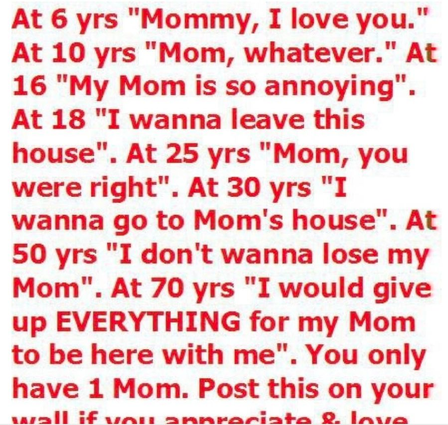 Mom I Love You At 3 Yrs Old We Say Mommy I Love You At 10 Mom Whatever At 16 My Mom Is So Annoying At Love Mom Wisdom Quotes Positive Thoughts