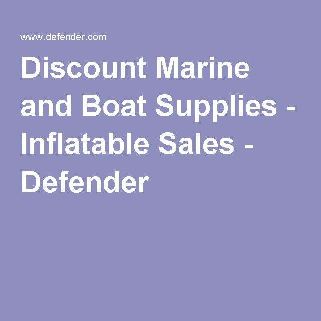 Discount Marine And Boat Supplies  Inflatable Sales  Defender