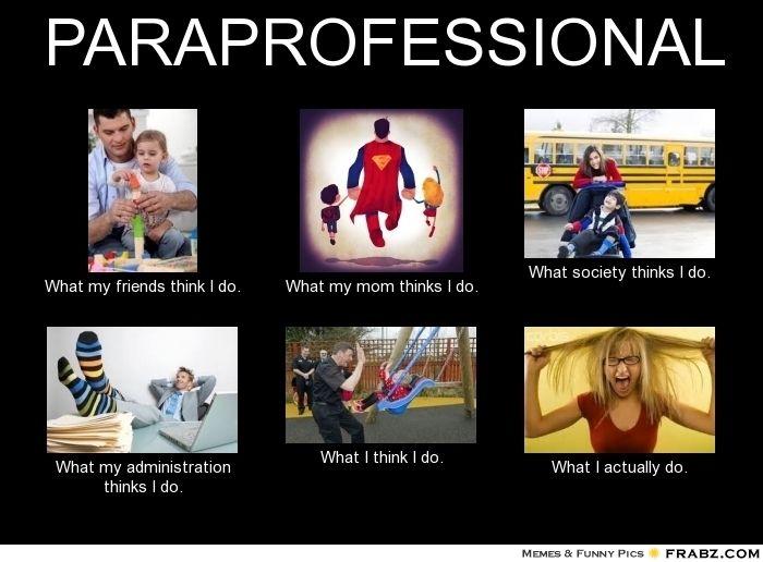 Paraprofessional Funny School Memes School Humor Paraprofessional