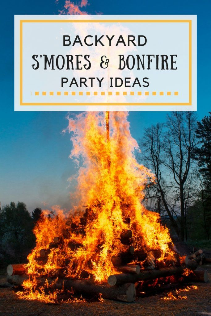 S Mores And Bonfire Backyard Party Ideas