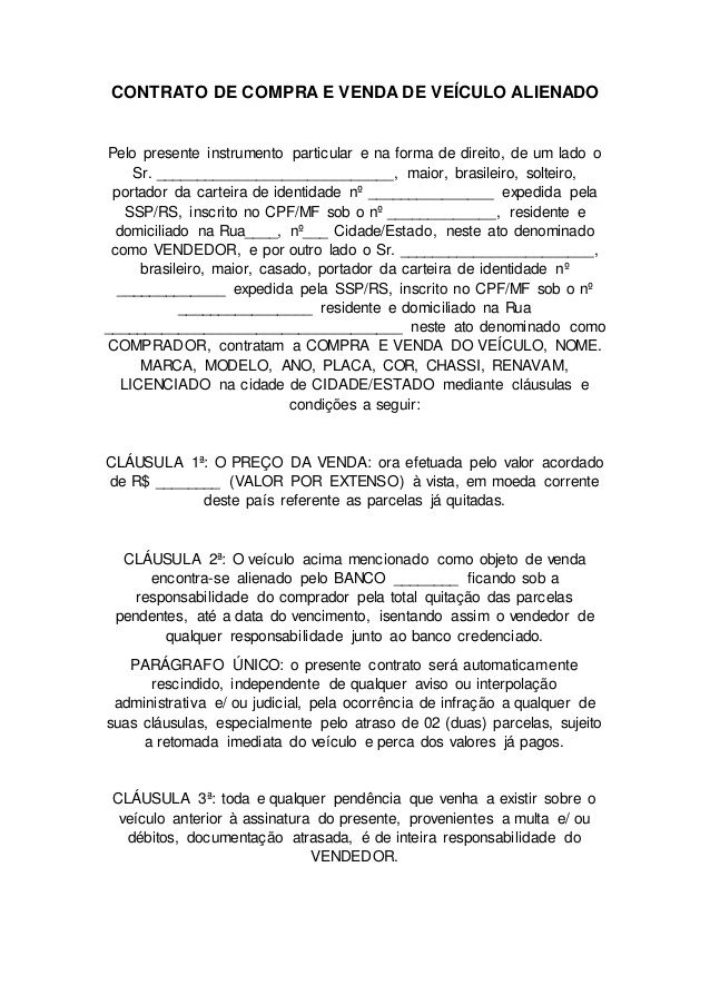 CONTRATO DE COMPRA E VENDA DE VEÍCULO ALIENADO Pelo presente ...