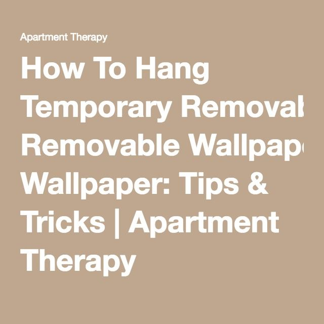 How To Hang Temporary Removable Wallpaper: Tips & Tricks   Apartment ...