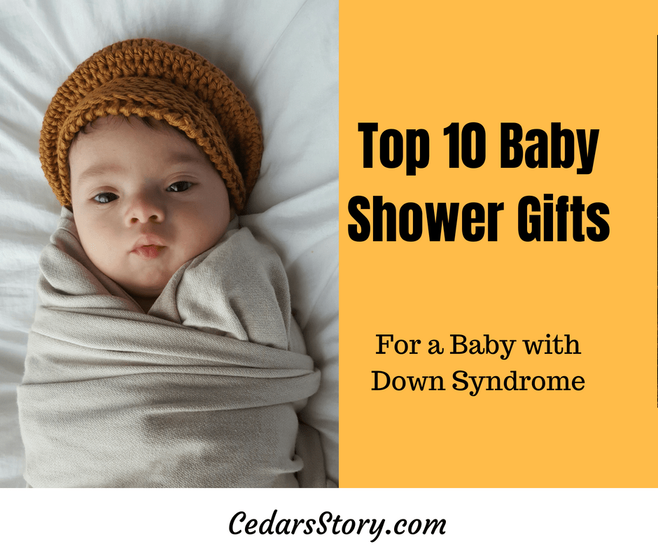 Top 10 Baby Shower Gifts For A Baby With Down Syndrome Top 10 Baby Shower Gifts Down Syndrome Baby Down Syndrome